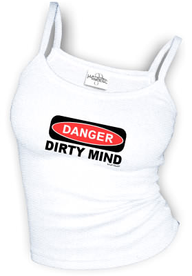 DANGER - DIRTY MIND sexy Spaghetti strap tank tops