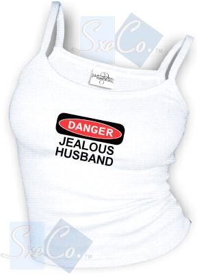 DANGER - JEALOUS HUSBAND sexy Spaghetti strap tank tops