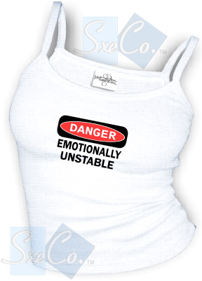 DANGER EMOTIONALLY UNSTABLE sexy Spaghetti strap tank tops