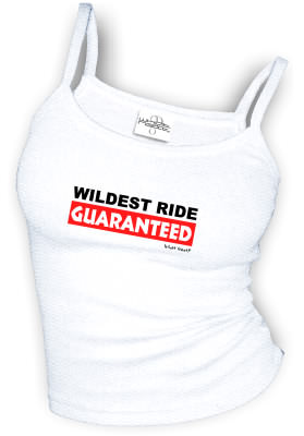 WILDEST RIDE GUARANTEED - spaghetti straps tops