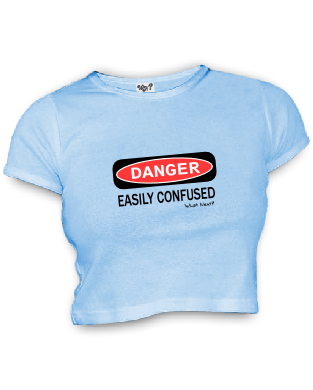 DANGER EASILY CONFUSED