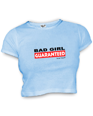 BAD GIRL GUARANTEED