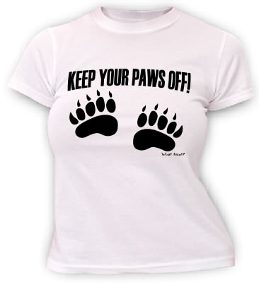 Keep Your Paws Off - T-shirt