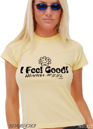I Feel Good! - T-shirt