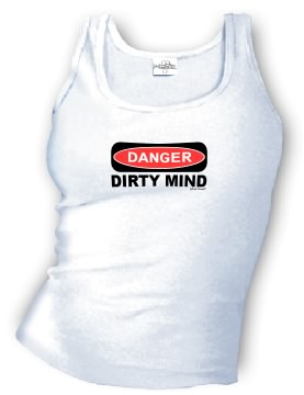 DANGER - DIRTY MIND tank top