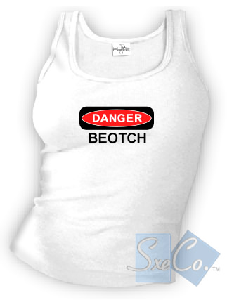 DANGER - BEOTCH